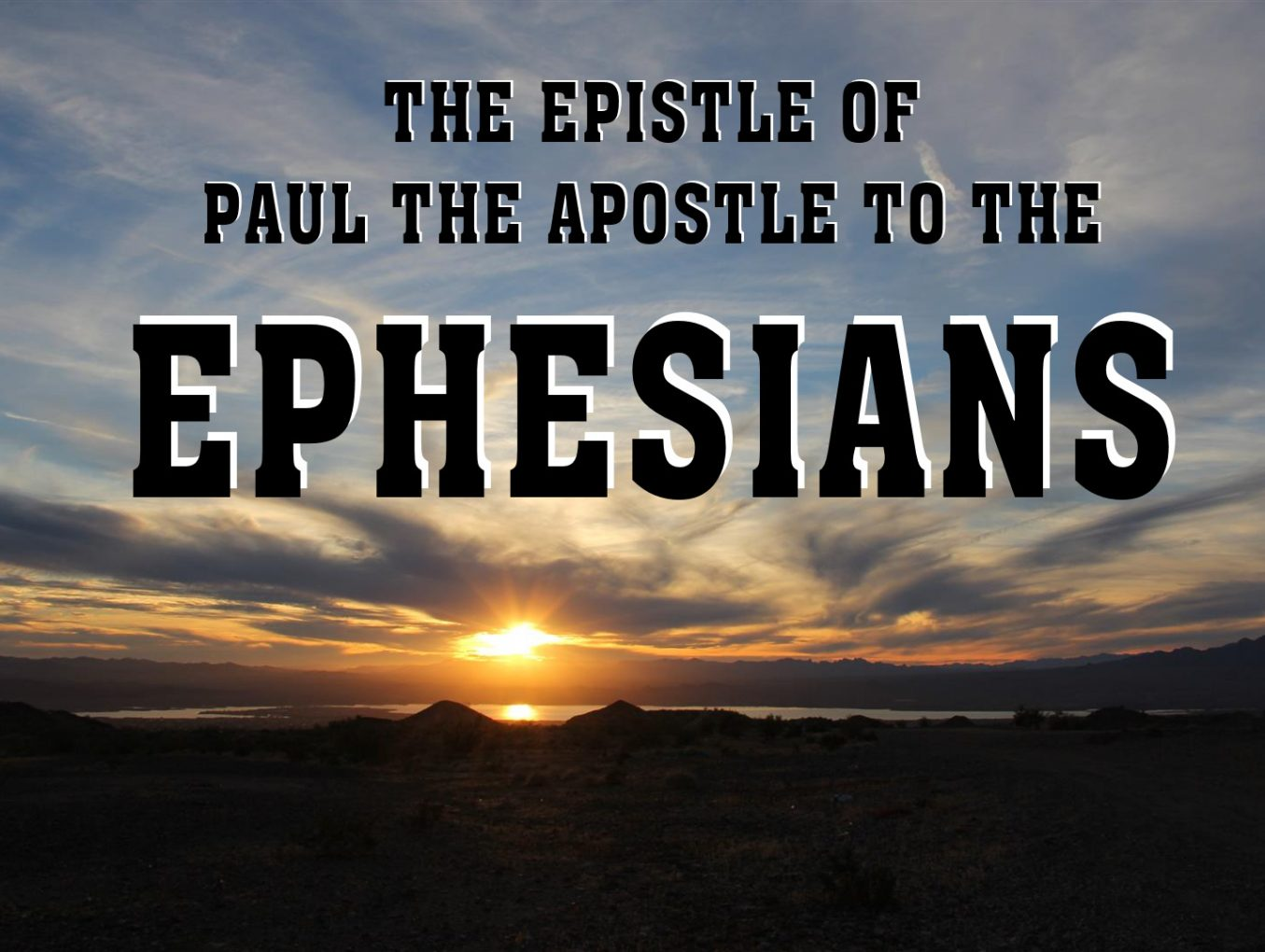 Men's Bible Study on EPHESIANS (2011-08-30 to 2011-11-22)
