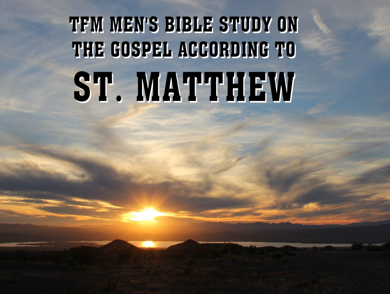 Men's Bible Study on MATTHEW (2015-02-17 to 2016-01-05)
