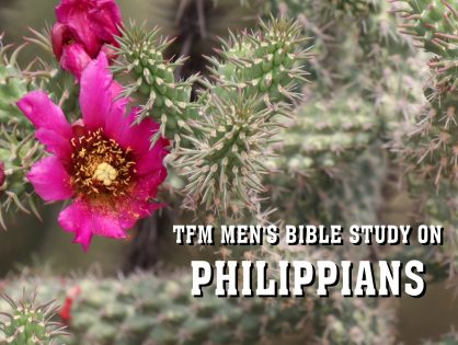 Men's Bible Study on PHILIPPIANS (2014-07-22 to 2017-08-12)
