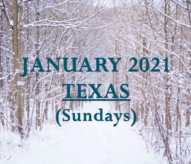 January 2021 Texas Sunday Services