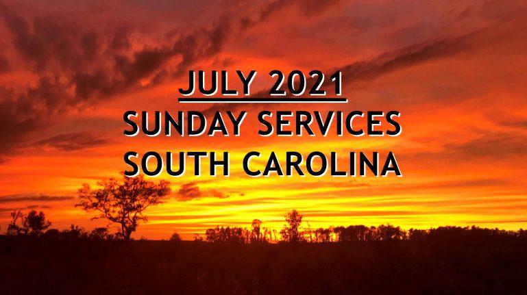 July 2021 South Carolina Sunday Services