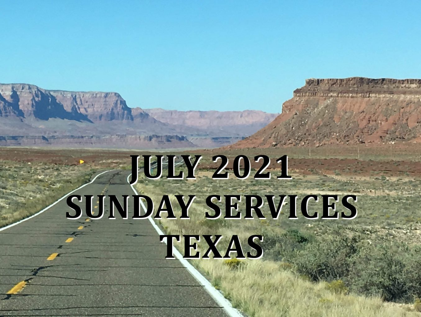 July 2021 Texas Sunday Services