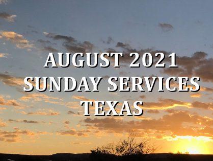 August 2021 Texas Sunday Services